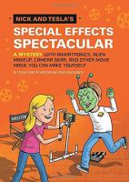 Cover image for Nick and Tesla's special effects spectacular : a mystery with animatronics, alien makeup, camera gear, and other movie magic you can make yourself
