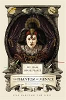 Cover image for William Shakespeare's The phantom of menace : Star Wars part the first