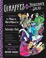 Cover image for Giraffes on horseback salad : the strangest movie never made! ; starring the Marx Brothers, screenplay by Salvador Dalí