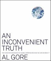 Cover image for An inconvenient truth : the planetary emergency of global warming and what we can do about it