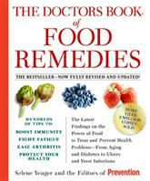 Cover image for The doctors book of food remedies : the latest findings on the power of food to treat and prevent health problems--from aging and diabetes to ulcers and yeast infections
