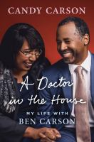 Cover image for A doctor in the house : my life with Ben Carson