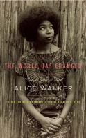 Cover image for The world has changed : conversations with Alice Walker