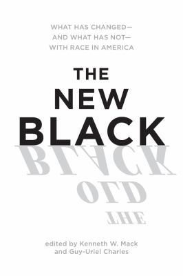 Cover image for The new Black : what has changed and what has not with race in America