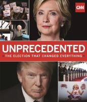 Cover image for Unprecedented : the election that changed everything