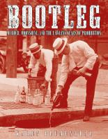 Cover image for Bootleg : murder, moonshine, and the lawless years of prohibition