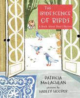 Cover image for The iridescence of birds : a book about Henri Matisse