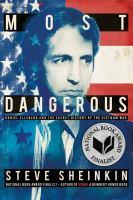 Cover image for Most dangerous : Daniel Ellsberg and the secret history of the Vietnam War