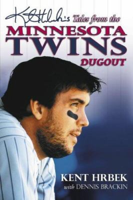 Cover image for Kent Hrbek's tales from the Minnesota Twins dugout