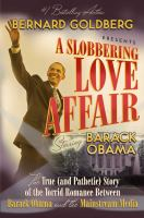 Cover image for A slobbering love affair : the true (and pathetic) story of the torrid romance between Barack Obama and the mainstream media