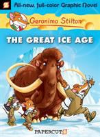 Cover image for Geronimo Stilton : the great Ice Age