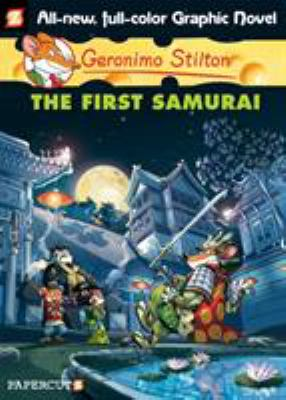 Cover image for Geronimo Stilton : the first samurai