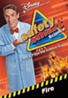 Cover image for Safety smart science with Bill Nye the Science Guy. Fire.
