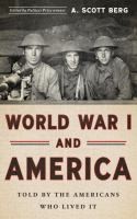 Cover image for World War I and America : told by the Americans who lived it
