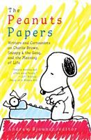 Cover image for The Peanuts papers : writers and cartoonists on Charlie Brown, Snoopy & the gang, and the meaning of life