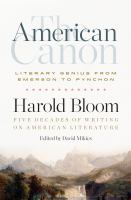 Cover image for The American canon : literary genius from Emerson to Pynchon