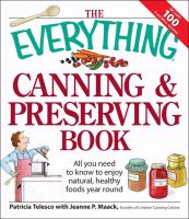 Cover image for The everything canning & preserving book : all you need to know to enjoy natural, healthy foods year round