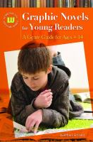 Cover image for Graphic novels for young readers : a genre guide for ages 4-14