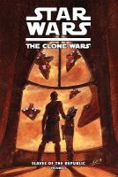 Cover image for Star wars, the clone wars : slaves of the republic. Volume one, The mystery of Kiros