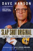 Cover image for Slap shot original : the man, the foil, and the legend