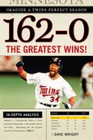 Cover image for 162-0 : imagine a season in which the Twins never lose