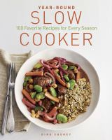 Cover image for Year-round slow cooker : 100 favorite recipes for every season