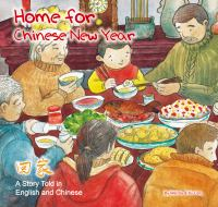 Cover image for Home for Chinese New Year = Huí jiā : a story told in English and Chinese