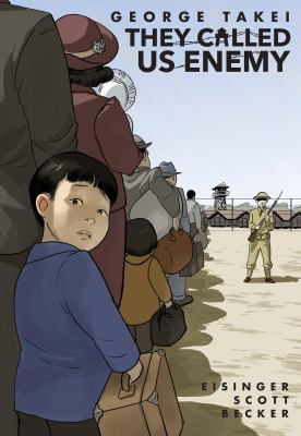 Cover image for They called us enemy / George Takei, Justin Eisinger & Steven Scott ; [art by] Harmony Becker.