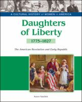 Cover image for Daughters of liberty : the American Revolution and the Early Republic, 1775-1827