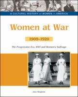 Cover image for Women at war : the progressive era, World War I and women's suffrage, 1900-1920