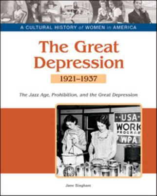 Cover image for The Great Depression : the Jazz Age, Prohibition, and economic decline, 1921-1937