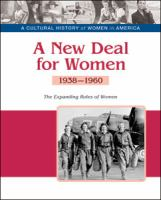 Cover image for A new deal for women : the expanding roles of women, 1938-1960