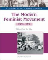 Cover image for The modern feminist movement : sisters under the skin, 1961-1979