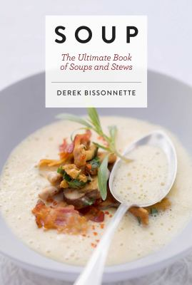 Cover image for Soup : the ultimate book of soups and stews