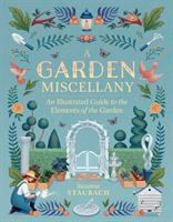 Cover image for A garden miscellany : an illustrated guide to the elements of the garden