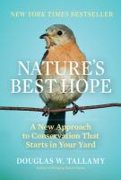 Cover image for Nature's best hope : a new approach to conservation that starts in your yard