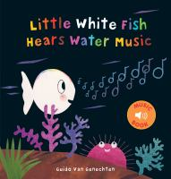 Cover image for Little white fish hears water music : music book