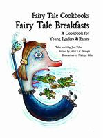 Cover image for Fairy tale breakfasts : a cookbook for young readers and eaters / retold by Jane Yolen ; recipes by Heidi E.Y. Stemple ; illustrations by Philippe Béha.