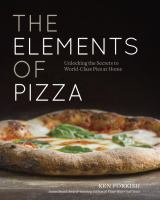 Cover image for The elements of pizza : unlocking the secrets to world-class pies at home