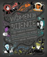 Cover image for Women in science : 50 fearless pioneers who changed the world