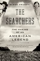 Cover image for The searchers : the making of an American legend
