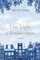 Cover image for The light of Amsterdam : a novel