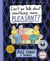 Cover image for Can't we talk about something more pleasant? : [a memoir]