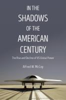 Cover image for In the shadows of the American century : the rise and decline of US global power