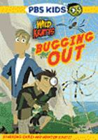 Cover image for Wild Kratts. Bugging out.