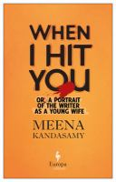 Cover image for When I hit you : or, a portrait of the writer as a young wife