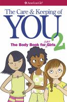 Cover image for The care & keeping of you 2 : the body book for older girls