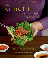 Cover image for The kimchi chronicles : Korean cooking for an American kitchen