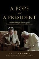 Cover image for A pope and a president : John Paul II, Ronald Reagan, and the extraordinary untold story of the 20th century