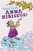 Cover image for Good luck, Anna Hibiscus!